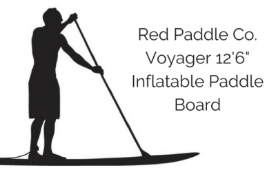 Red Paddle Co. Voyager 12'6″ Paddle Board Review