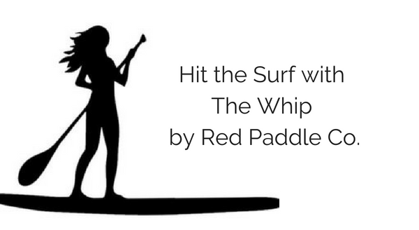 Stand up inflatable paddle board for surfing – Whip by Red Paddle Co.