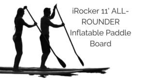 iRocker 11' inflatable paddle board review